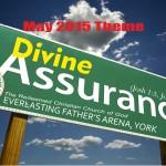 May 2015 Theme - Divine Assurance (Josh 1:5, Josh 3: 7)