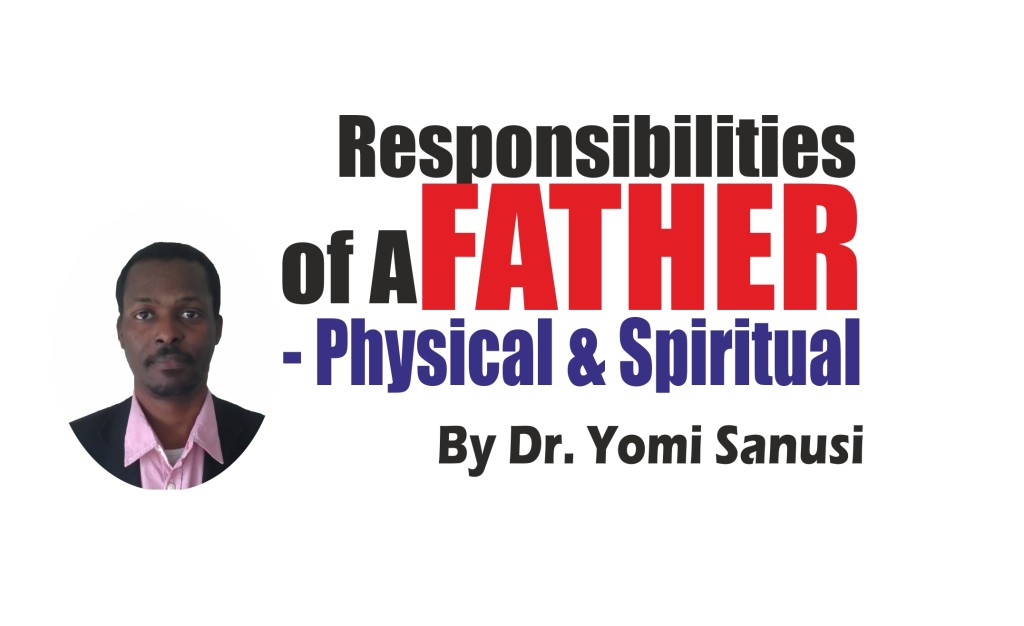 Responsibilities of A Father – Physical And Spiritual, by Dr. Yomi Sanusi