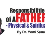 Responsibilities of a father - Physical and Spiritual, by Dr. Yomi Sanusi