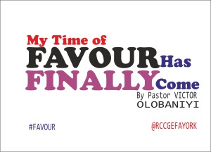My Time of Favour Has Finally Come, by Pastor Victor Olobaniyi