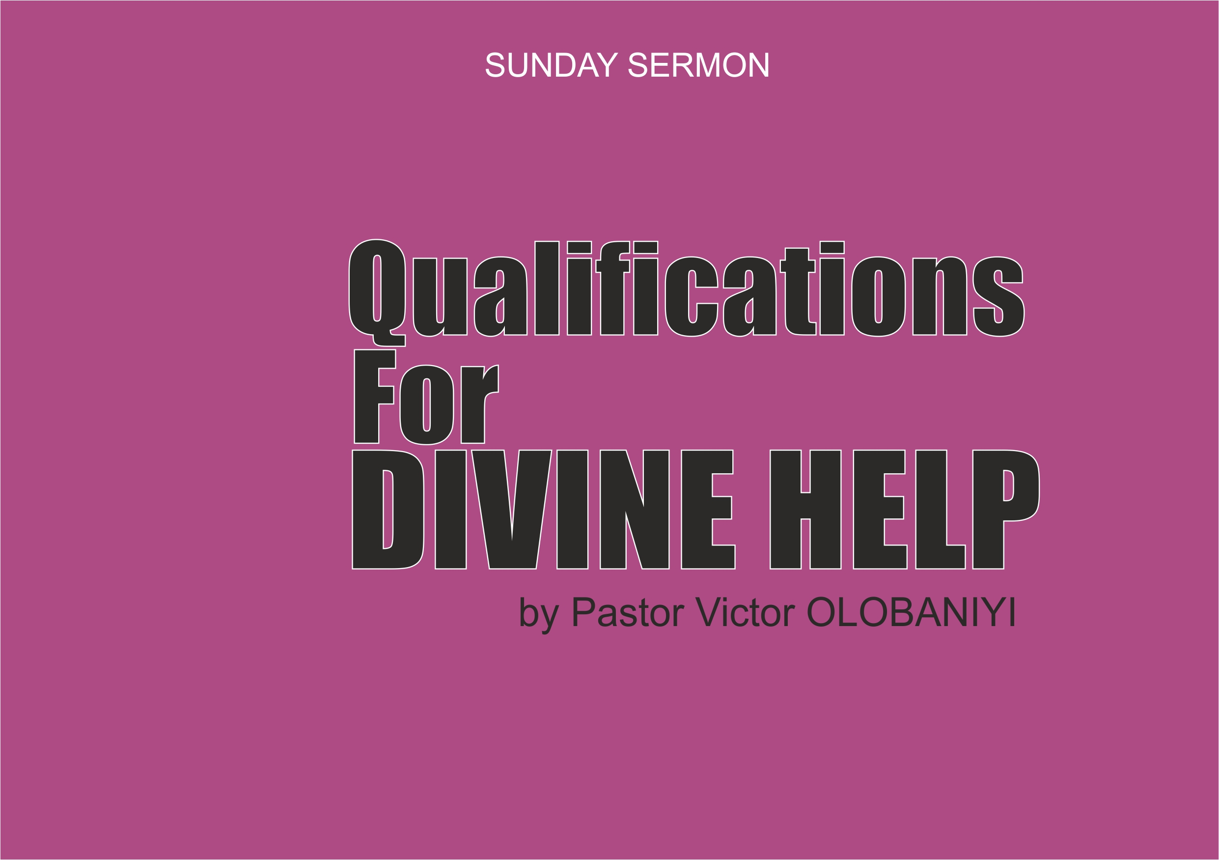 Qualifications for Divine Help, by Pastor Victor Olobaniyi