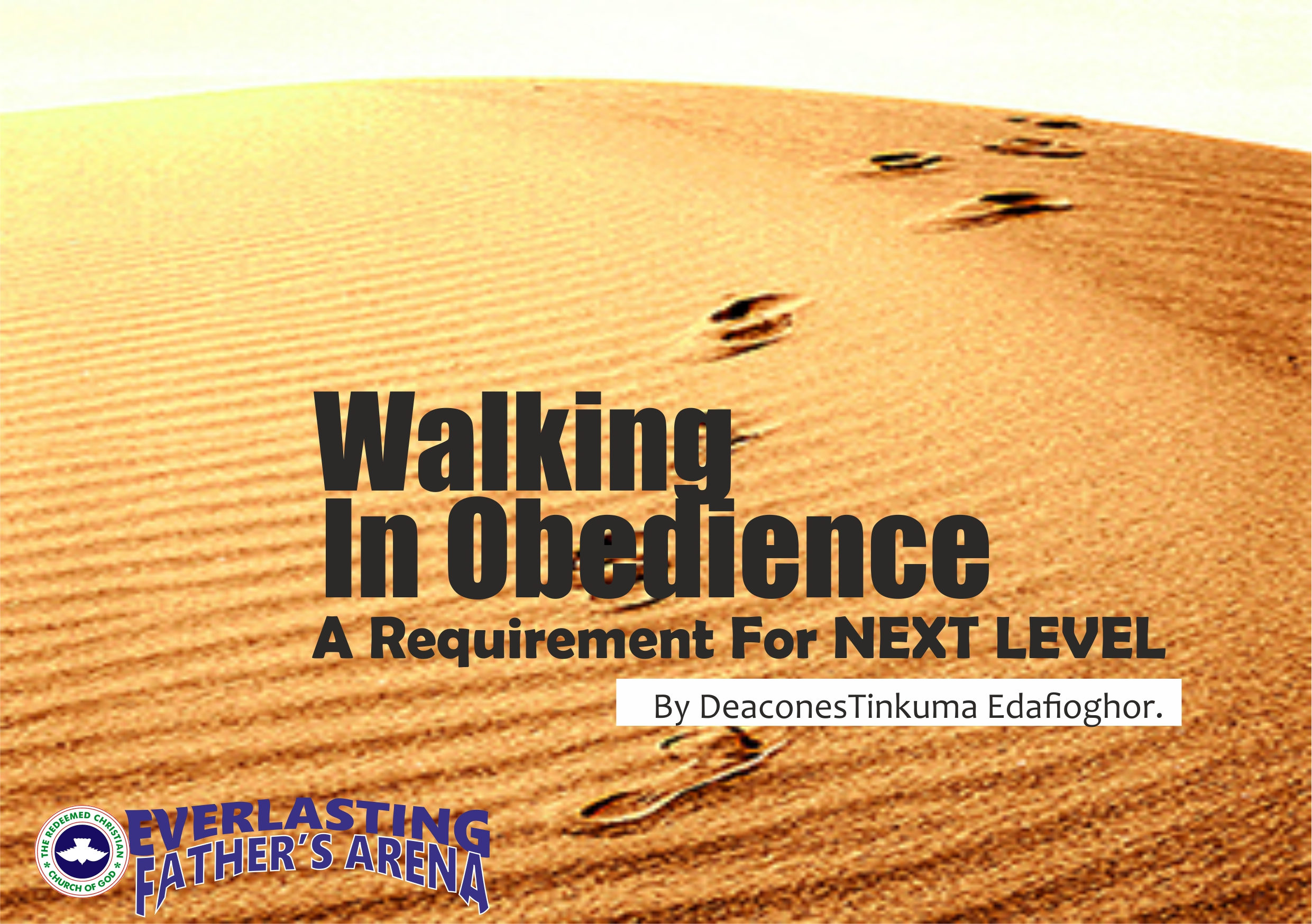 Walking In Obedience: A Requirement For Next Levels, by Deaconess Tinkuma Edafioghor