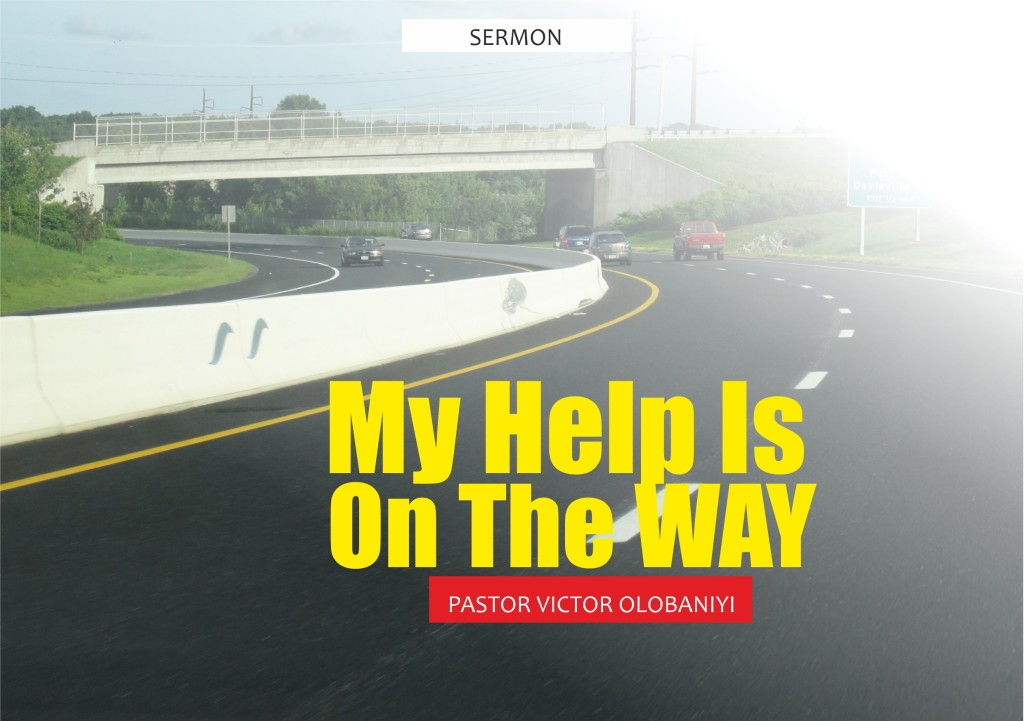 My Help Is On The Way, by Pastor Victor Olobaniyi