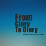 From Glory to Glory, by Deaconess Adebisi Olobaniyi