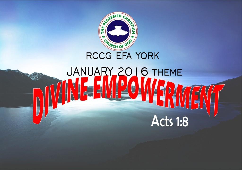 January 2016 RCCG EFA York theme – Divine Empowerment