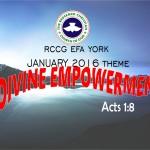 RCCG EFA York January 2016 theme - Divine Empowerment