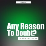 Any Reason to Doubt?, by Pastor Victor Olobaniyi