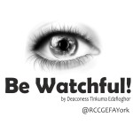 Be Watchful, by Deaconess Tinkuma Edafioghor