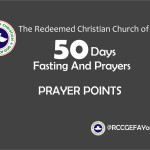 THE RCCG Prayer Points For The 50 Days of Fasting And Prayers | 11th January to 29th February, 2016