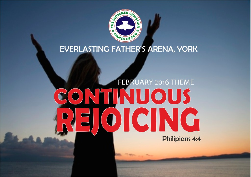 February 2016 Theme – Continuous Rejoicing Phil 4:4