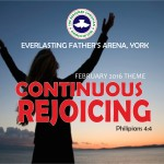 February 2016 Theme - Continuous Rejoicing Phil 4:4