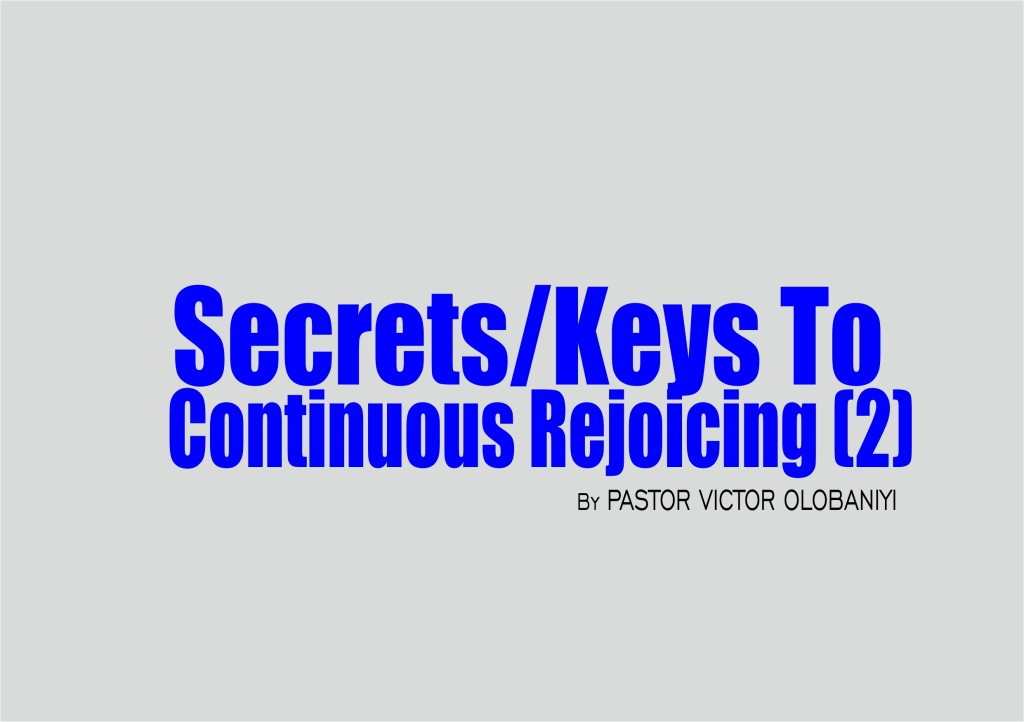 Secrets/Keys To Continuous Rejoicing (2), by Pastor Victor Olobaniyi