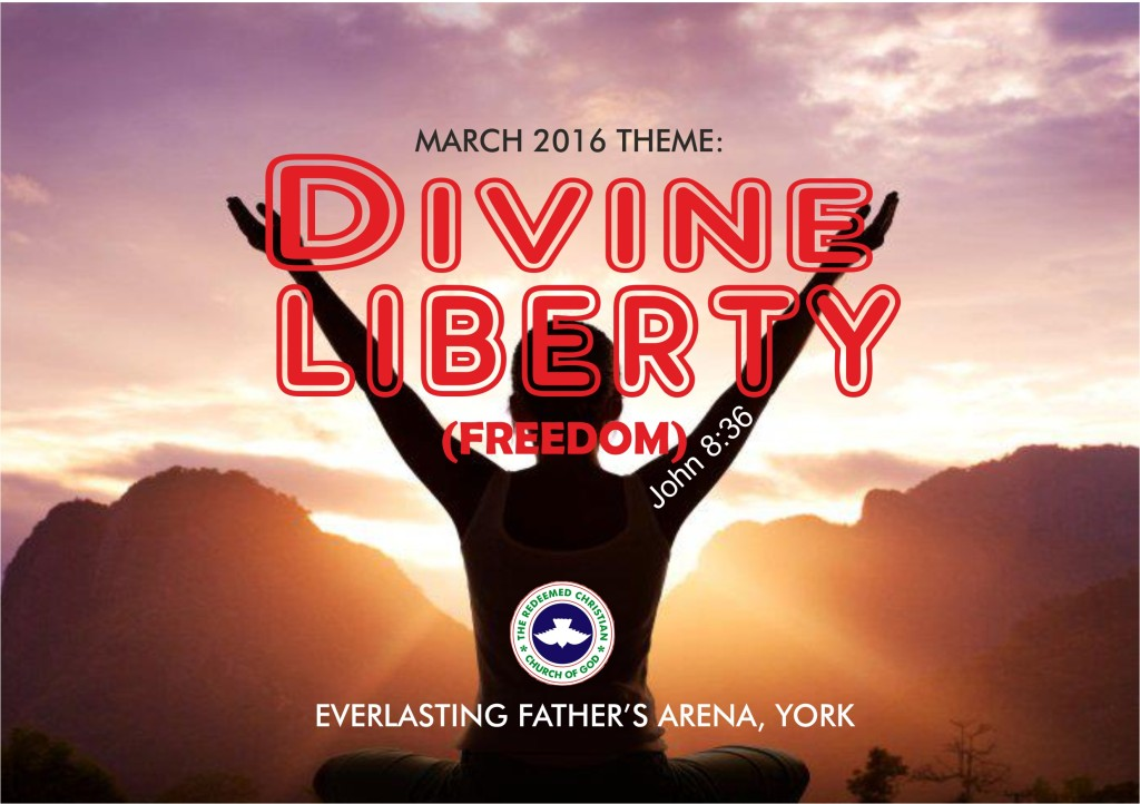 March 2016 Theme - Divine Liberty (Freedom) John 8:36