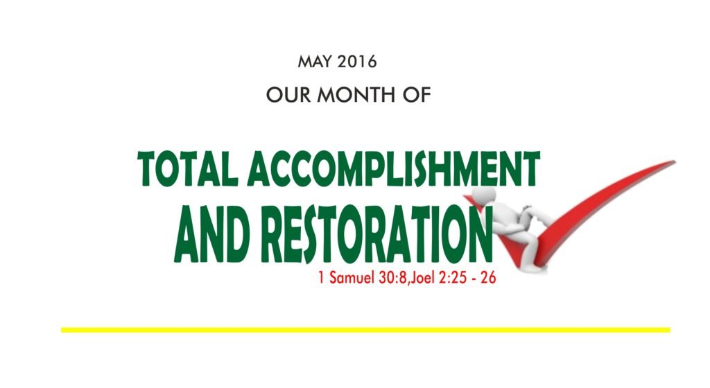 May 2016 Theme – Total Accomplishment and Restoration