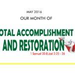 May 2016 Theme - Total Accomplishment and Restoration 1 Samuel 30:8, Joel 2:25 - 26