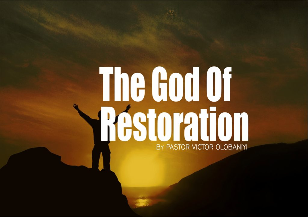 The God Of Restoration, by Pastor Victor Olobaniyi