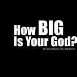 How Big Is Your God? by Pastor Victor Olobaniyi