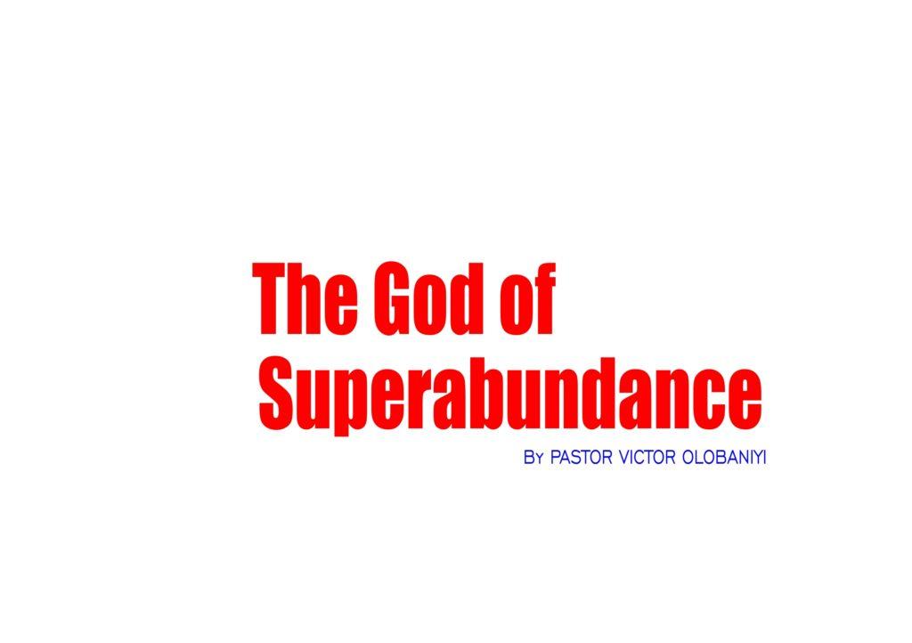 The God of Super Abundance (2), by Pastor Victor Olobaniyi