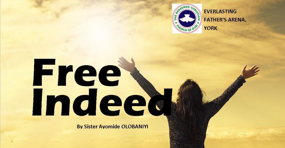 Free Indeed!, by Sister Ayomide Olobaniyi