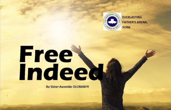 Free Indeed, by Sister Ayomide Olobaniyi