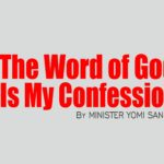 The Word of God Is My Confession, by Minister Yomi Sanusi