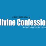 Divine Confession, by Deaconess Tinkuma Edafioghor