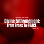 October 2016 Theme - Divine Enthronement: From Grass To Grace - Gen 41