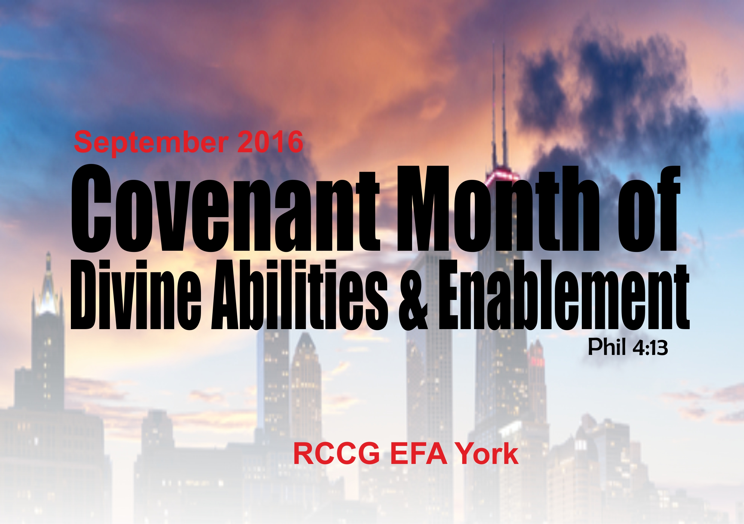 September 2016 Theme: Covenant Month of Divine Abilities and Enablement  (Phil 4:13)
