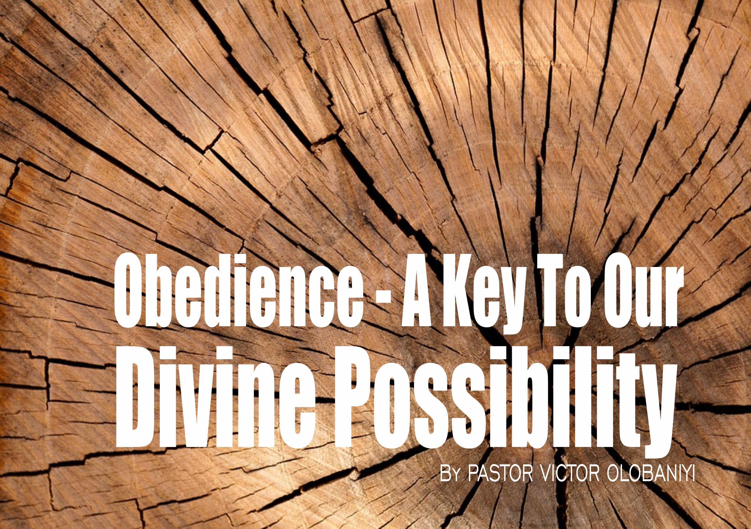 Obedience – A Key To Our Divine Possibility, by Pastor Victor Olobaniyi