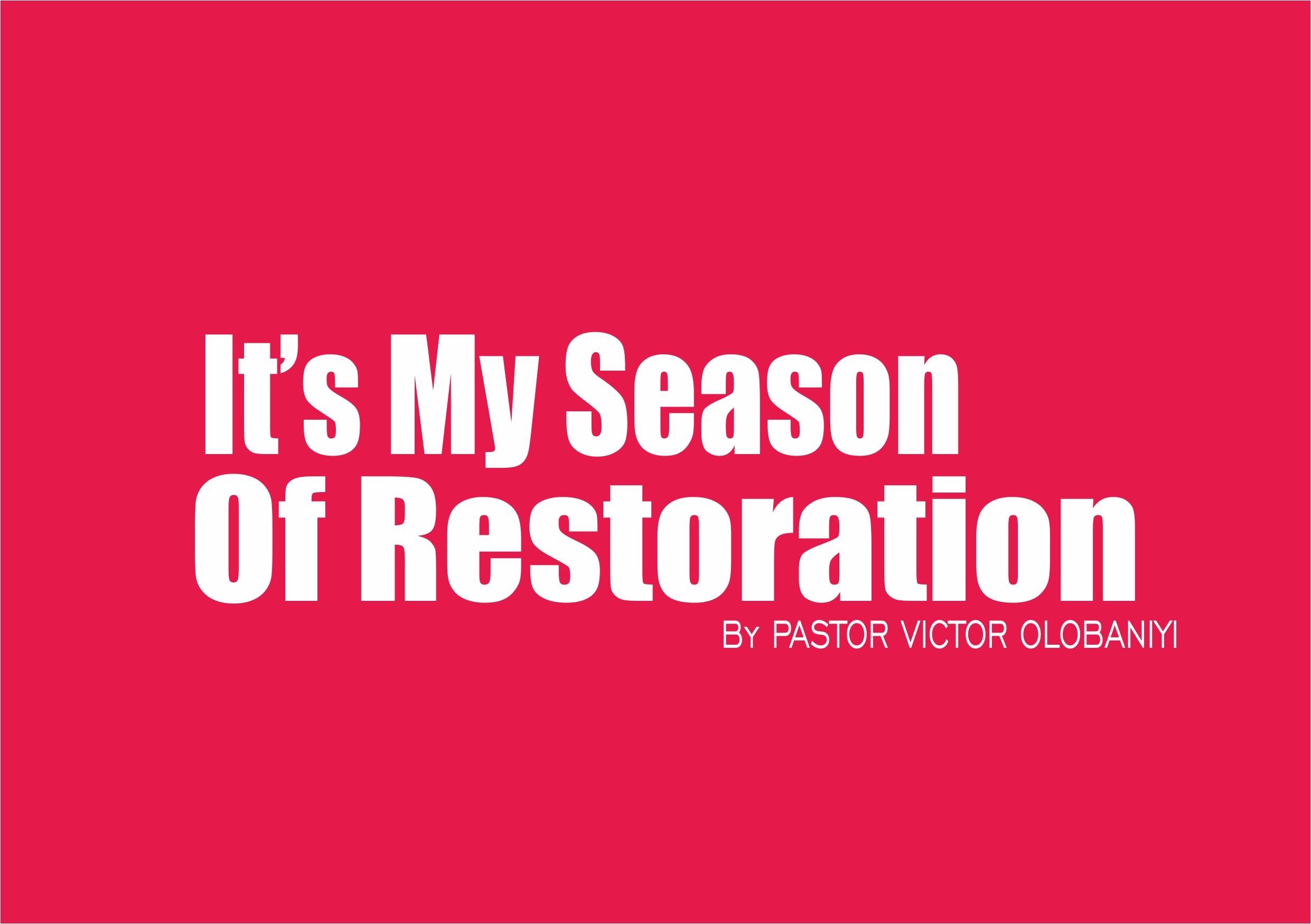 It's My Season Of Restoration, by Pastor Victor Olobaniyi