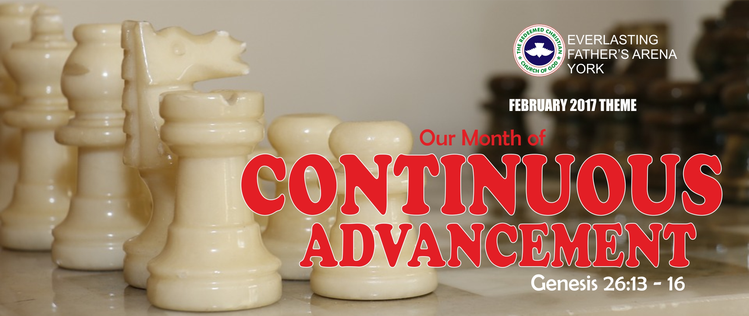 February 2017 Theme – Our Month of Continuous Advancement – Gen. 26:13-16