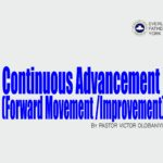 Continuous Advancement (Forward Movement /Improvement), by Pastor Victor Olobaniyi