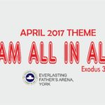 April 2017 Theme - I Am All In All (Ex 3:14)