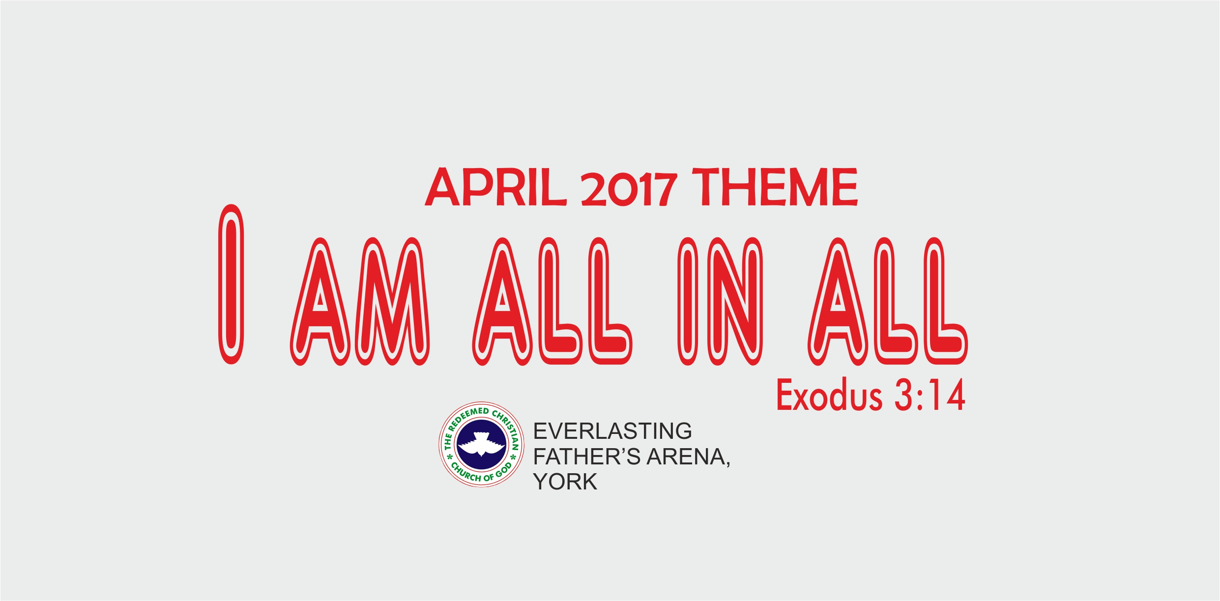 April 2017 Theme – I Am All In All (Ex 3:14)