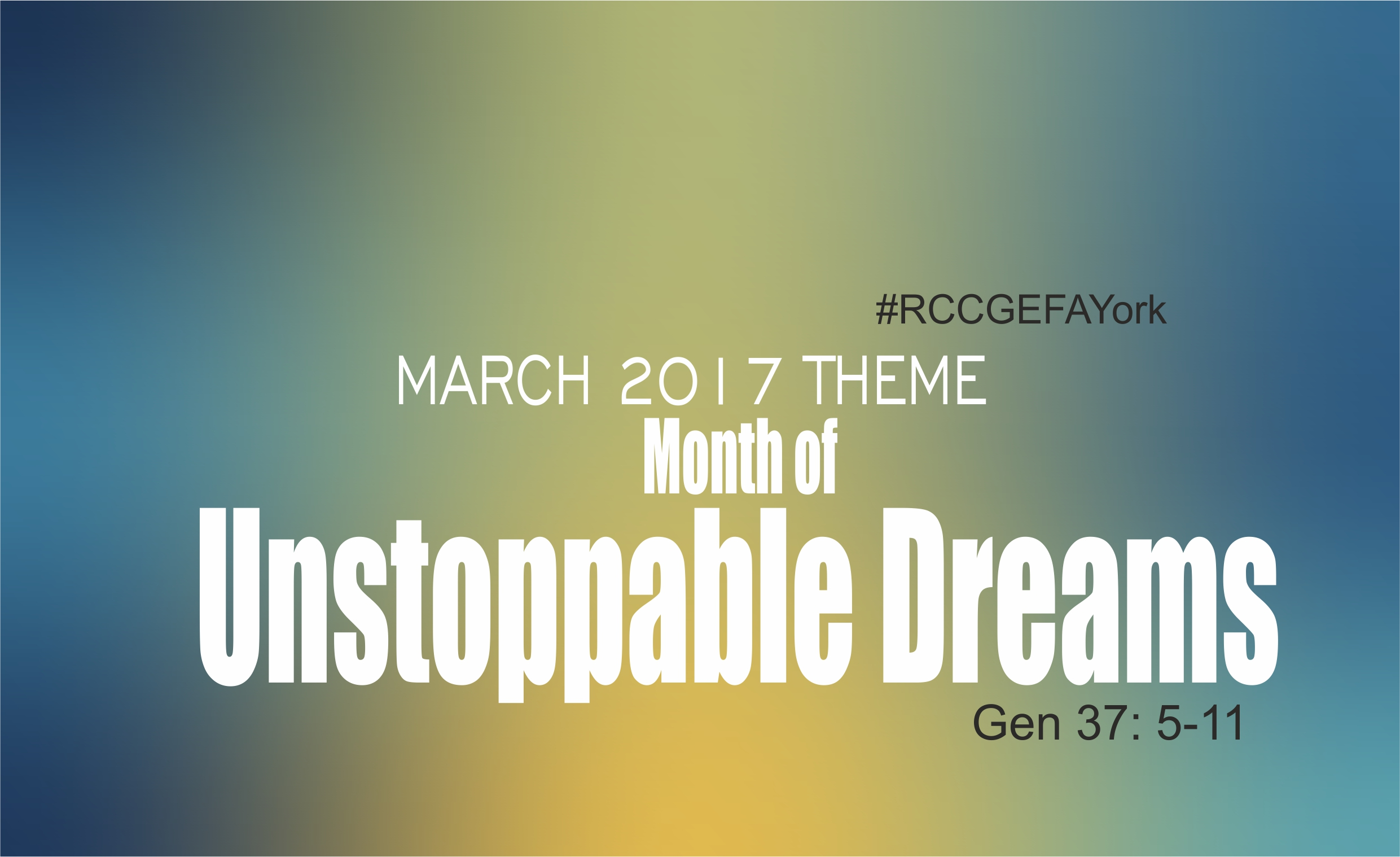 March 2017 Theme – Our Month of Unstoppable Dreams – Gen 37:5-11