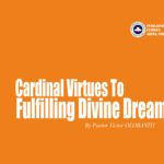Cardinal Virtues To Fulfilling Divine Dreams, by Pastor Victor Olobaniyi