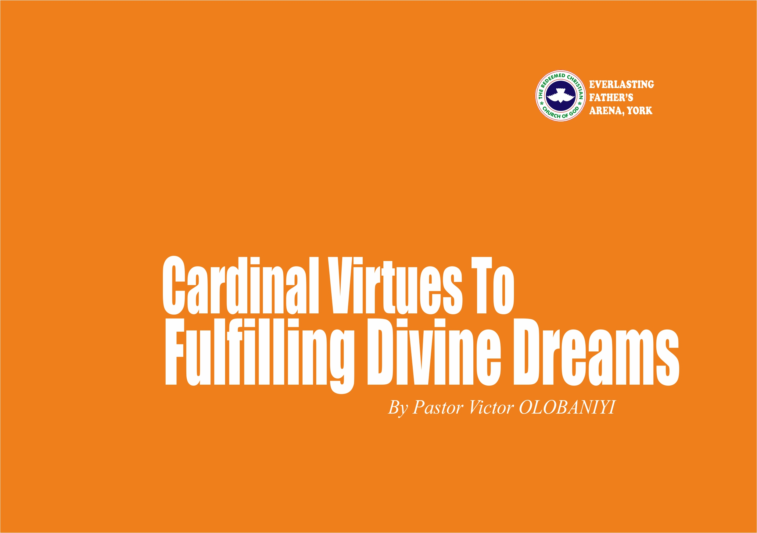 Cardinal Virtues To Fulfilling Divine Dreams (1), by Pastor Victor Olobaniyi