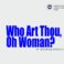 Who Art Thou, Oh Woman? by Deaconess Adebisi Olobaniyi