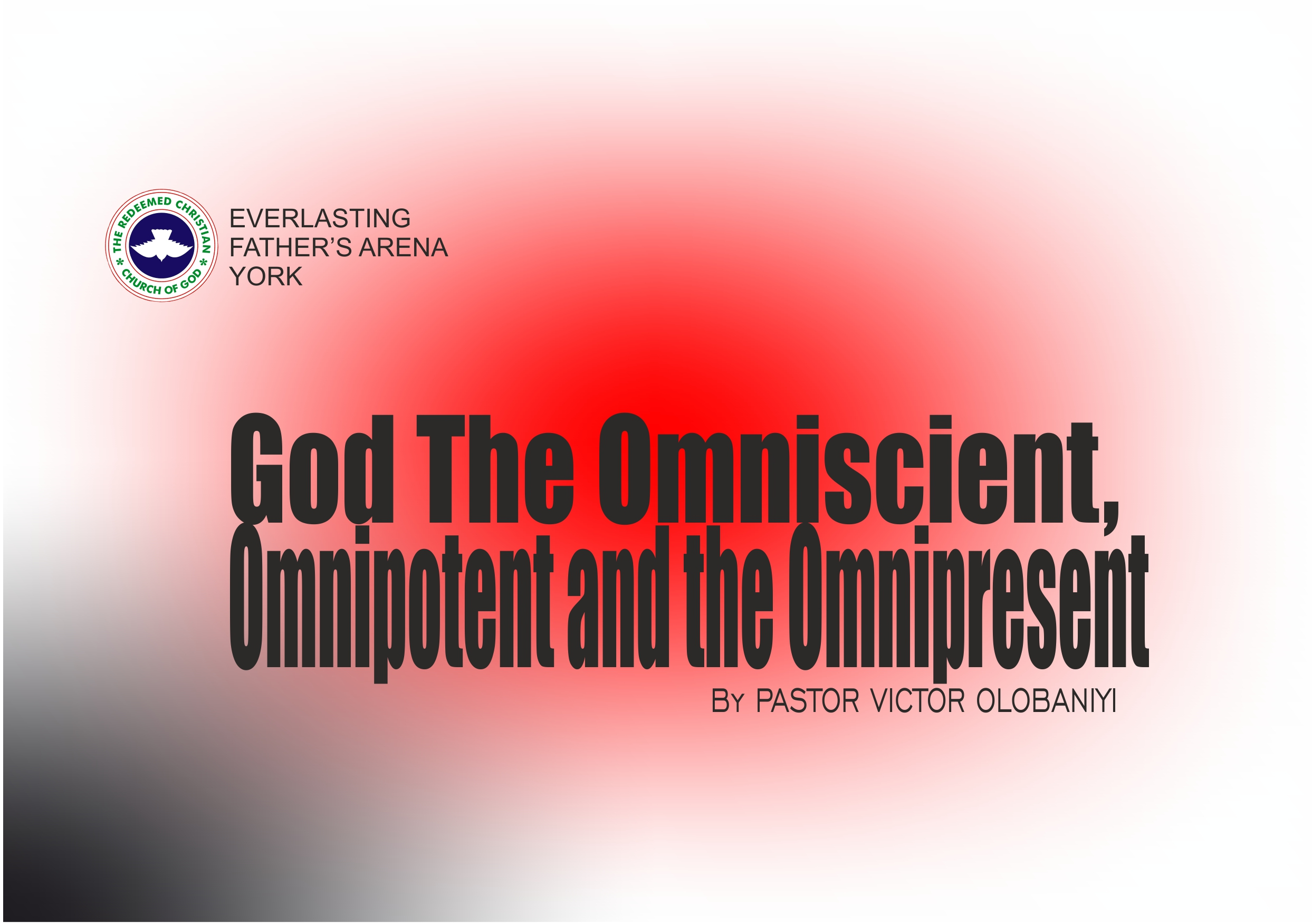 God The Omniscient, Omnipotent and Omnipresent, by Pastor Victor Olobaniyi
