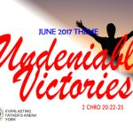 June 2017 - Our Month of Undeniable Victories (2 Chron 20:22-25)