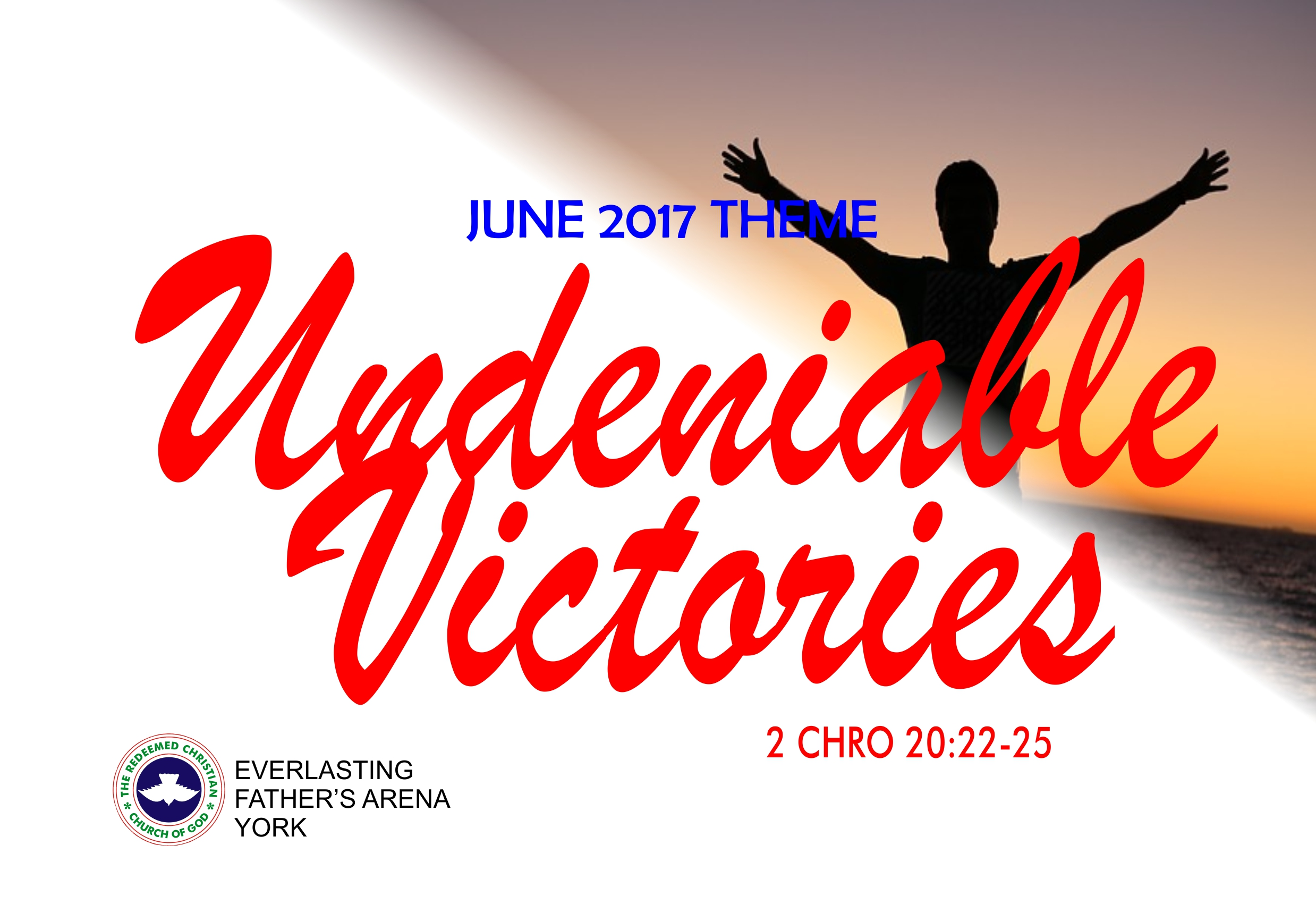 June 2017 – Our Month of Undeniable Victories (2 Chron 20:22-25)