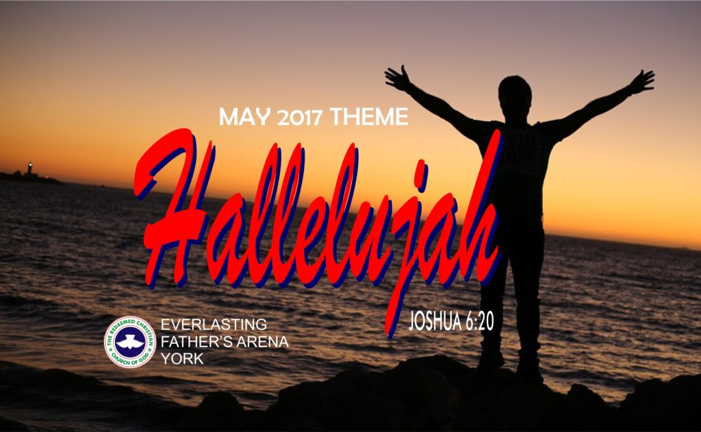 RCCG EFA York May 2017 Theme - Hallelujah (Joshua 6:20)