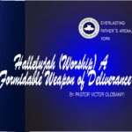 Hallelujah (Worship), Formidable Weapon of Deliverance, by Pastor Victor Olobaniyi