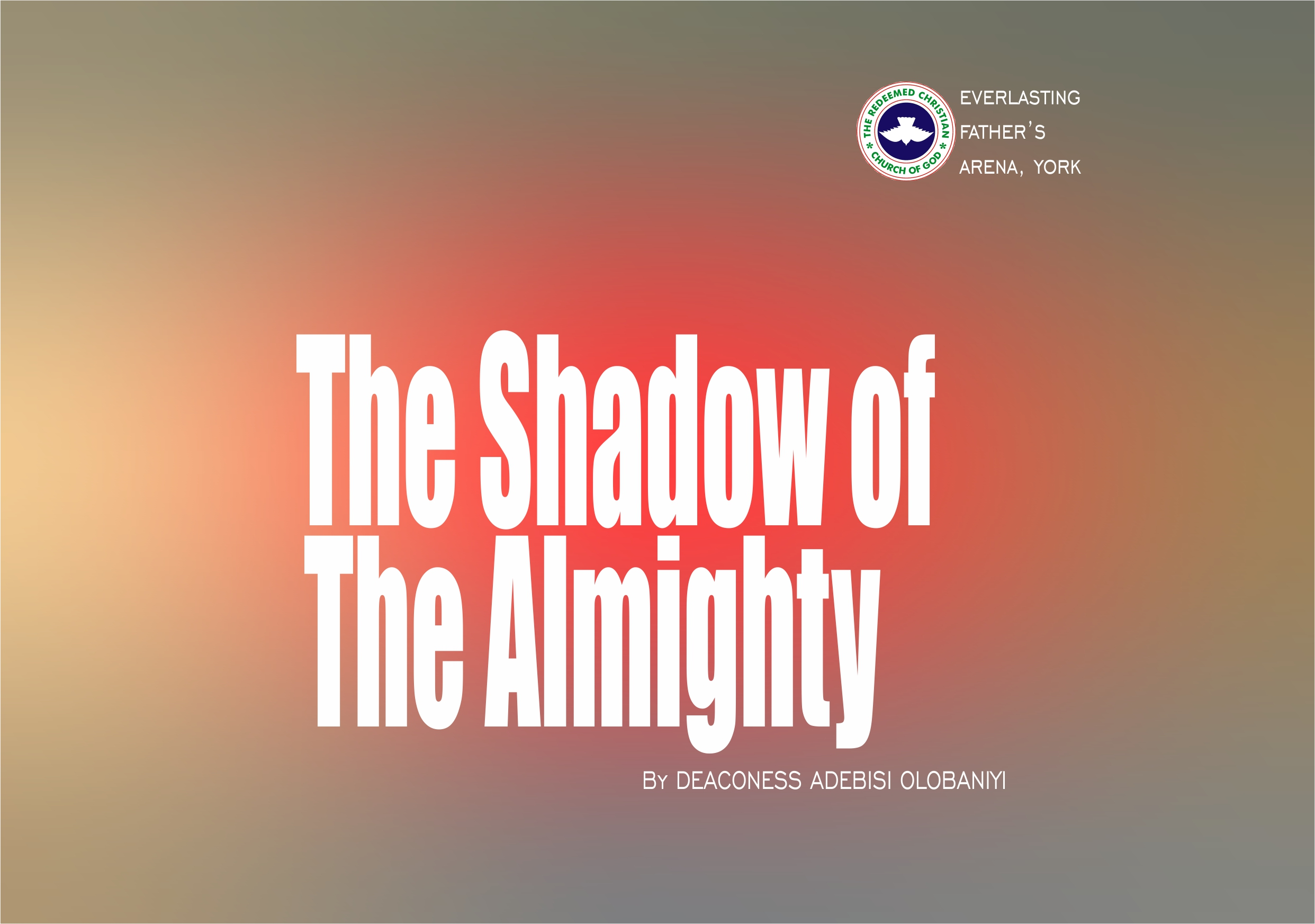 The Shadow of the Almighty, by Deaconess Adebisi Olobaniyi