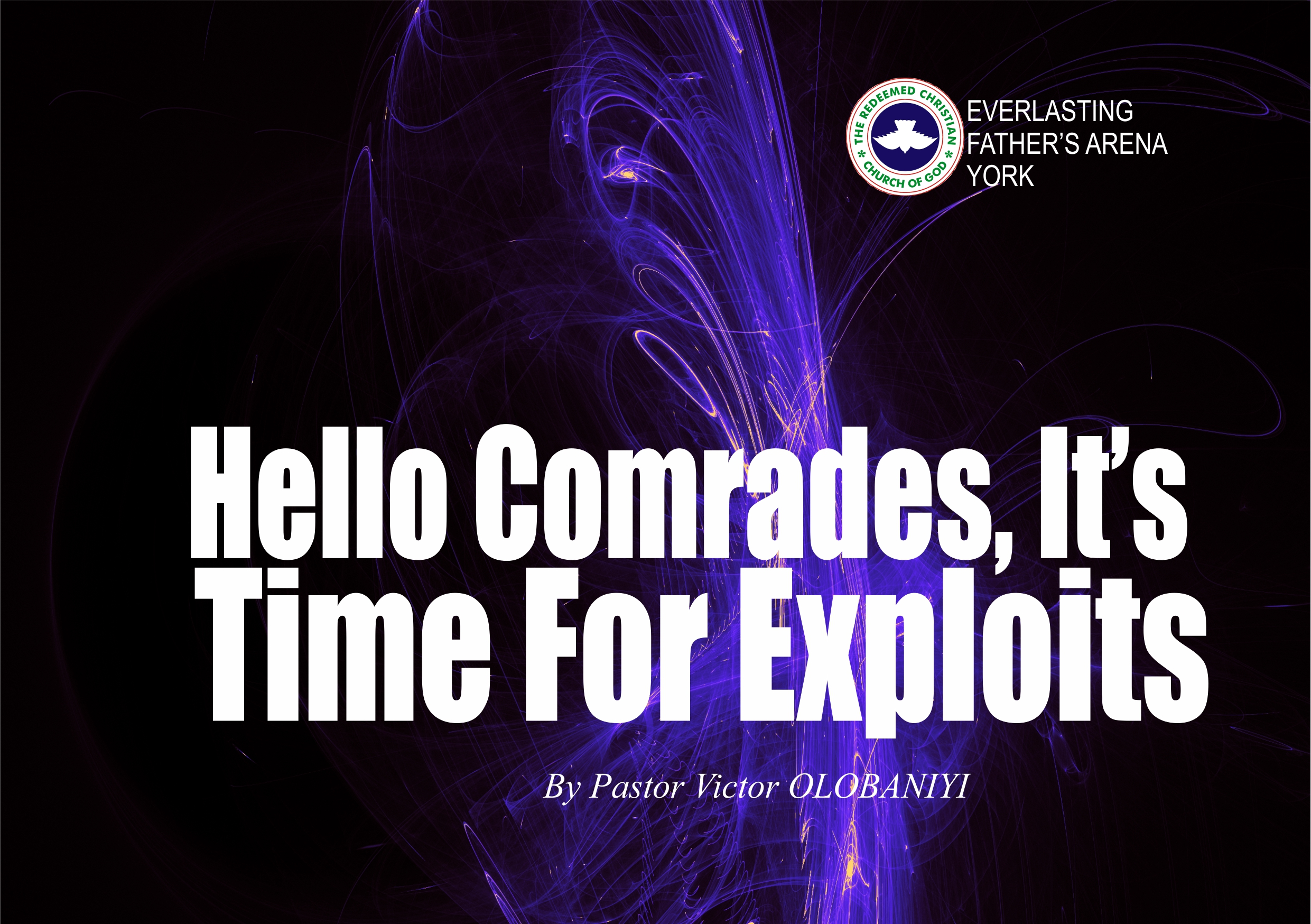 Hello Comrades, It's Time For Exploits, by Pastor Victor Olobaniyi