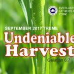 September 2017 Theme - Undeniable Harvest (Gal 6:7)