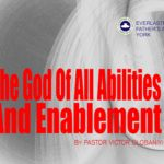 The God of all Abilities and Enablement, by Pastor Victor Olobaniyi