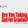 Are You Taking God For Granted, by Brother David Olobaniyi