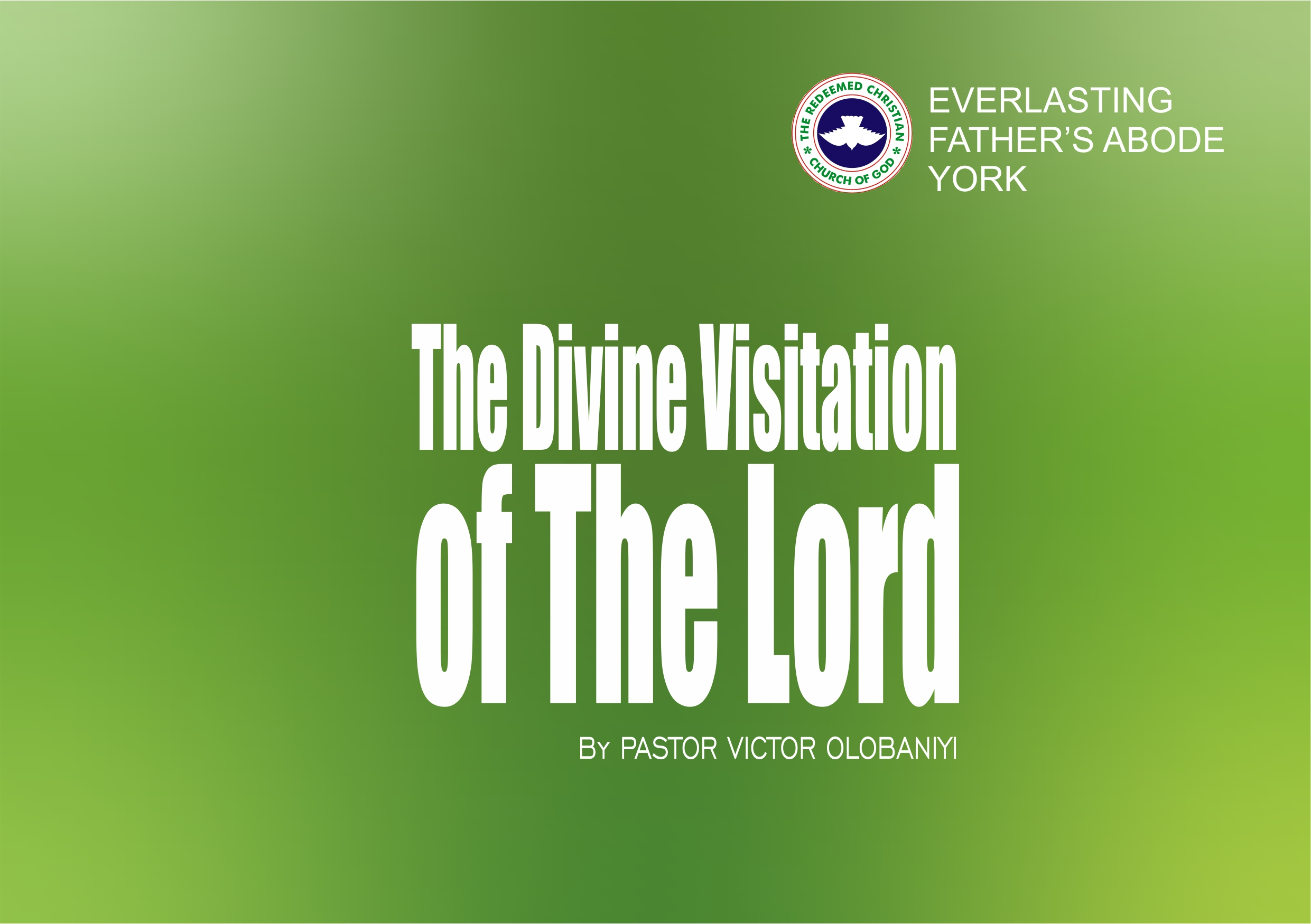 The Divine Visitation of The Lord, by Pastor Victor Olobaniyi