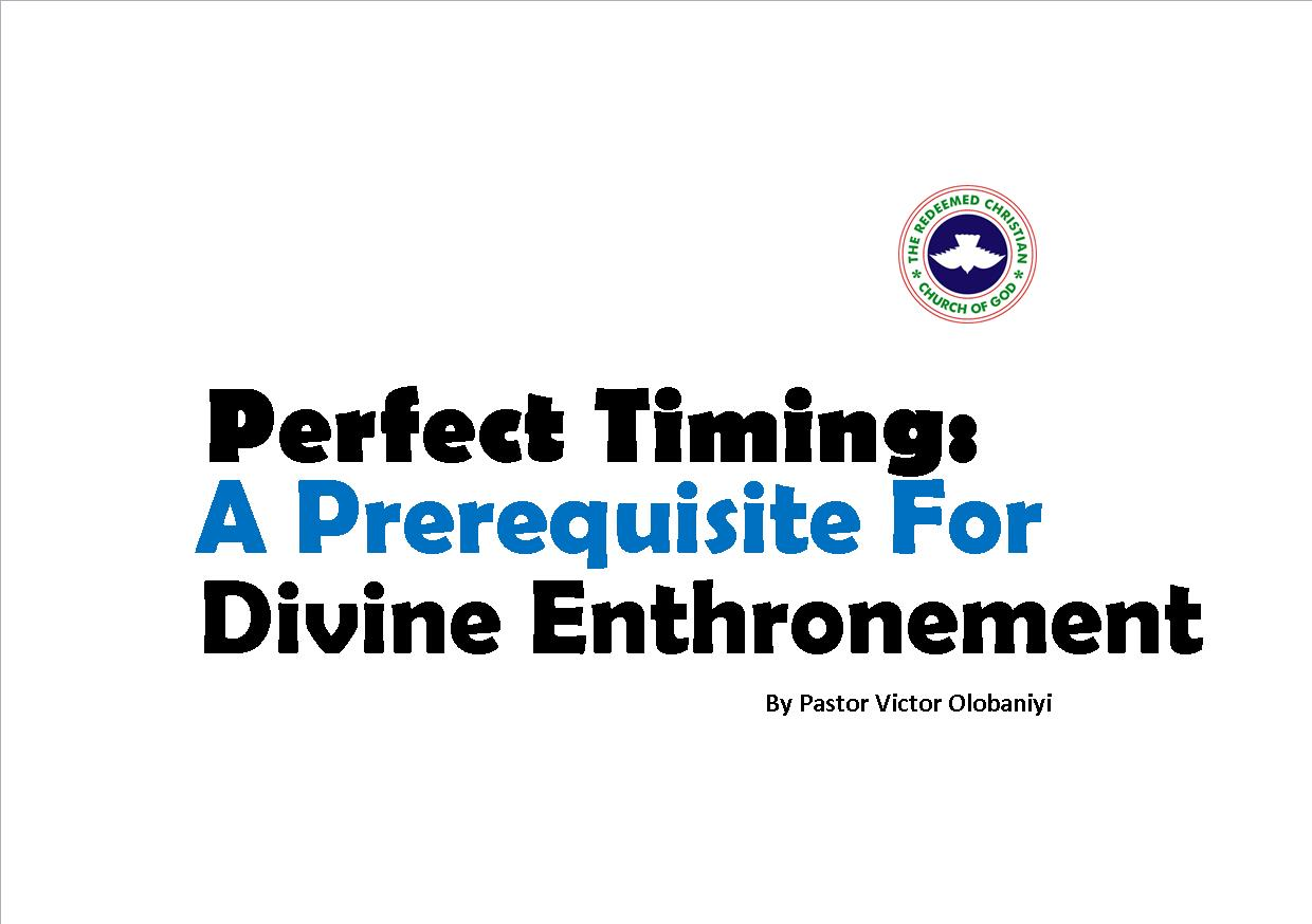 Perfect Timing: A Prerequisite For Divine Enthronement, by Pastor Victor Olobaniyi